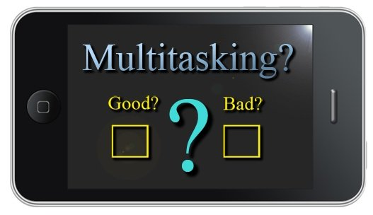 Single-Tasking Versus Multi-Tasking