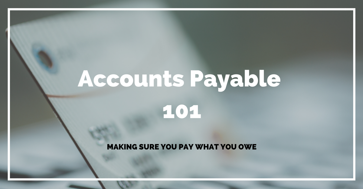Accounts Payable 101