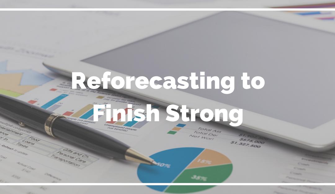 Reforecasting to Finish Strong