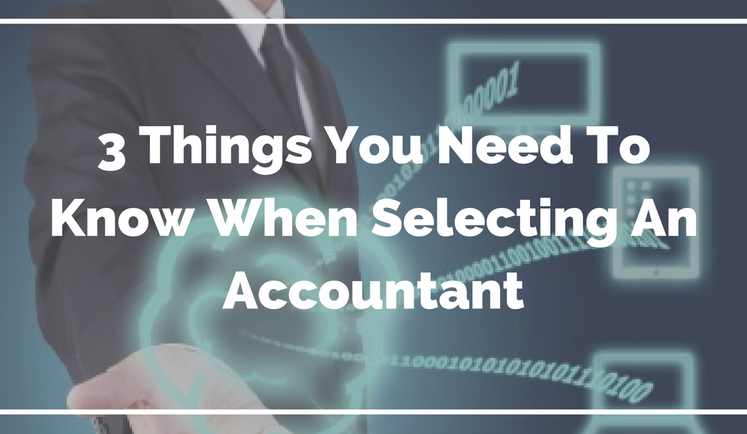 3 Things You Need To Know When Selecting A Virtual Accountant