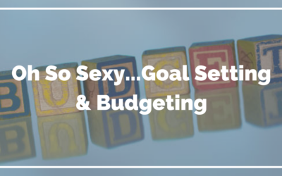 Oh So Sexy: Goal Setting And Budgeting