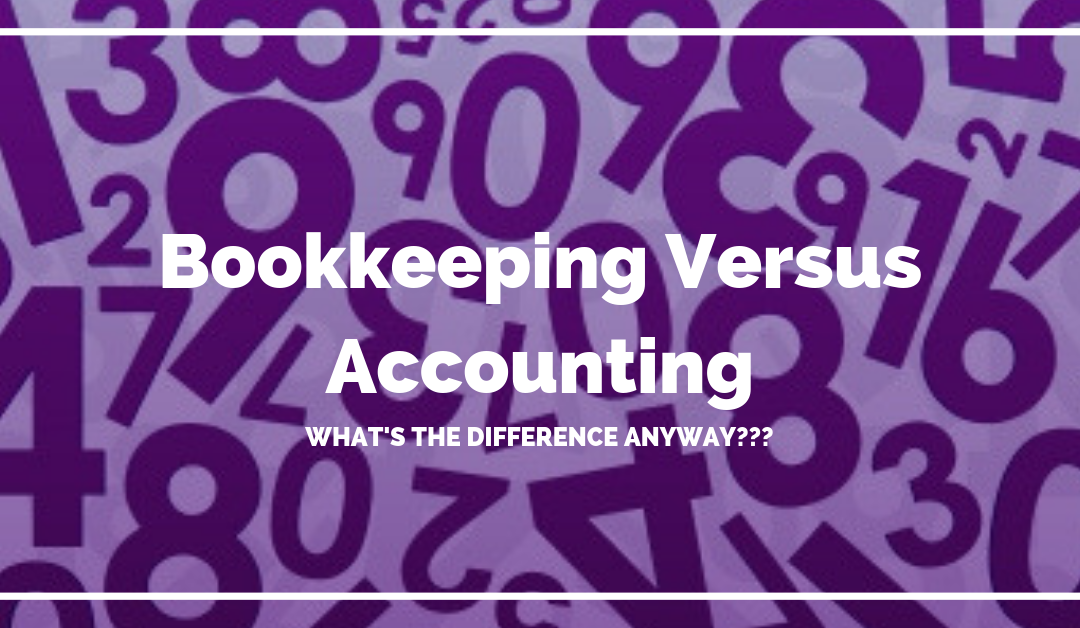 Bookkeeping Versus Accounting: What's The Difference?
