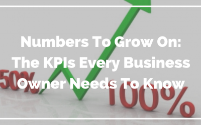 Numbers To Grow On:  The KPIs Every Business Owner Needs To Know