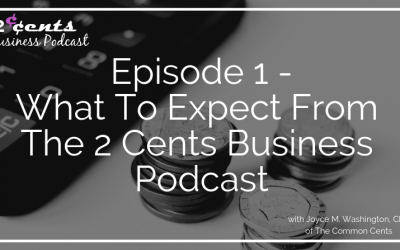 Episode 001 – What To Expect From The 2 Cents Business Podcast