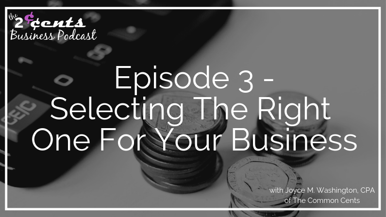 2CBP Episode 3 - Selecting The Right One For Your Business