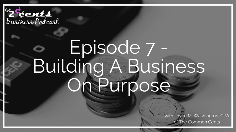 Episode 7 - Building A Business On Purpose