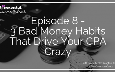 Episode 008 – 3 Bad Money Habits That Drive Your CPA Crazy