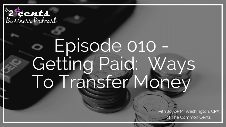 Episode 010 - Getting Paid: Ways To Transfer Money