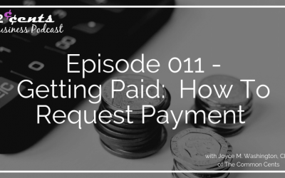 Episode 011 – Getting Paid:  How To Request Payment