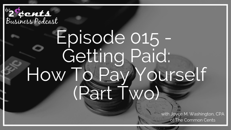 Episode 015 - Getting Paid: How To Pay Yourself (Part Two)