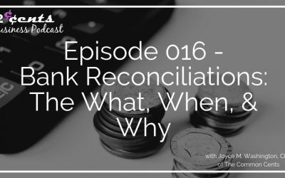 Episode 016 – Bank Reconciliations: The What, When, & Why