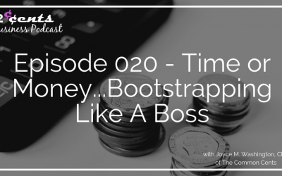 Episode 020 – Time or Money…Bootstrapping Like A Boss