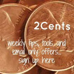 2 Cents: Tools, Tips and VIP Email Only Offers