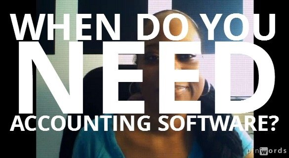When Do You NEED Accounting Software [Video]