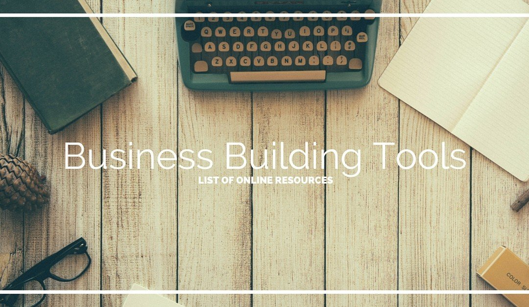 The Business Building Tools I Use In My Business