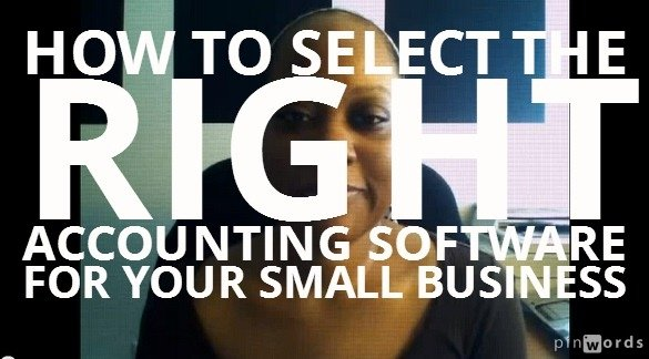 How To Select The RIGHT Accounting Software For You And Your Business [Video]