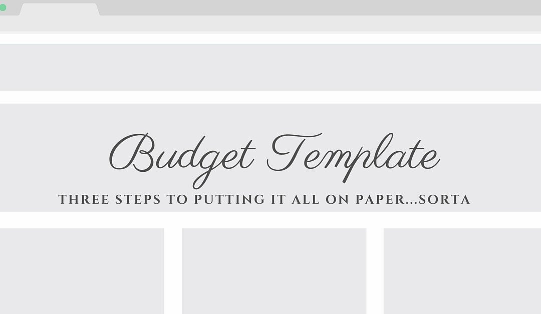 Putting It All On Paper… Sorta – A Budget Template
