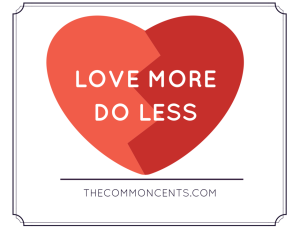 Love More…Do Less