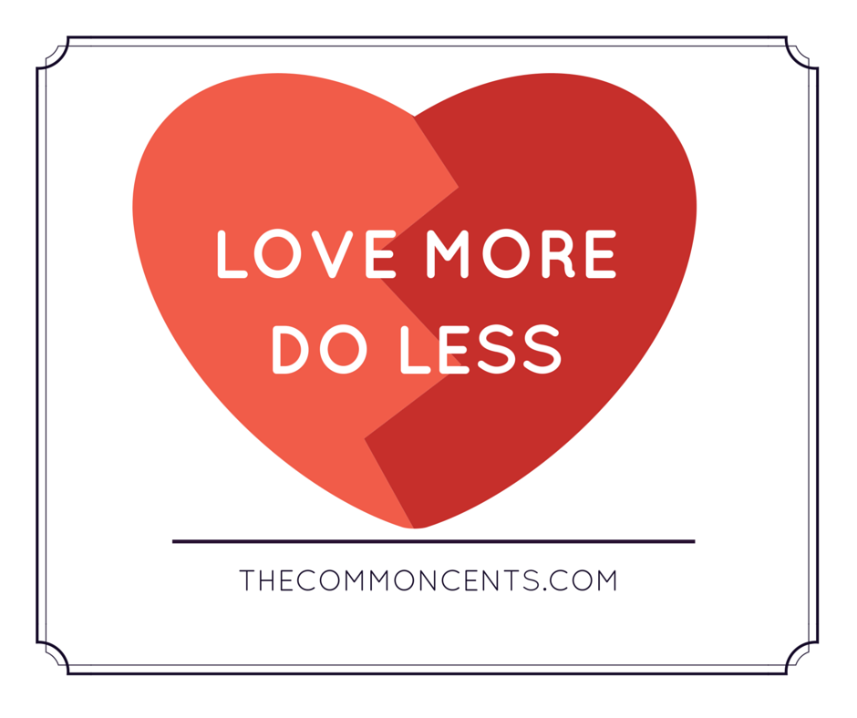 Love More…Do Less